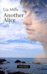 Another Alice by Lia Mills